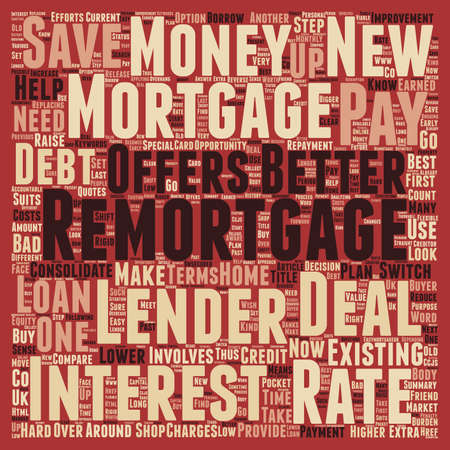 earned: Remortgage to save your hard earned Money text background wordcloud concept