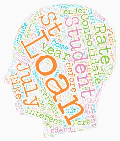 Reasons to Consolidate your Student Loans On or Before July st text background wordcloud concept