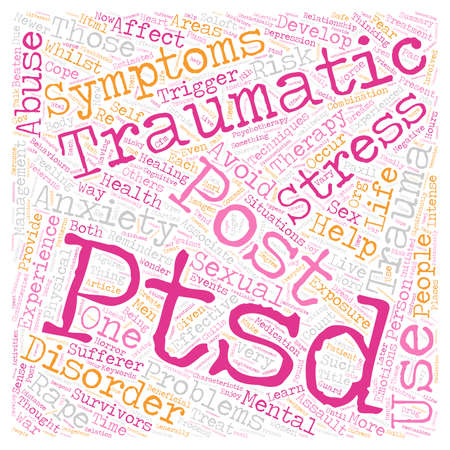 sexual: Post Traumatic Stress Disorder Rape and Sexual Abuse text background wordcloud concept Illustration