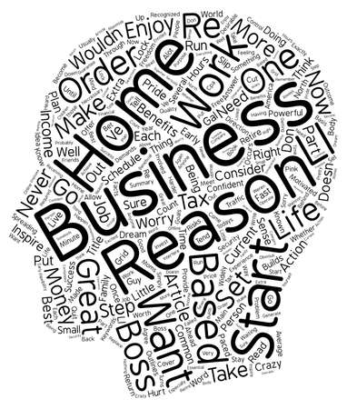 POWERFUL Reasons Why You re Crazy NOT To Start A Home Based Business In text background wordcloud concept Illusztráció