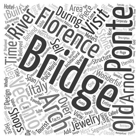unite: Ponte Vecchio In Florence How To Unite Lovers For Eternity text background wordcloud concept Illustration