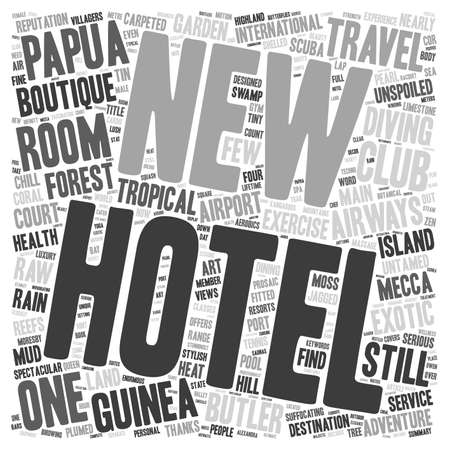 untamed: Papua New Guinea Adventure Traveler Mecca With Butler And Health Club text background wordcloud concept Illustration