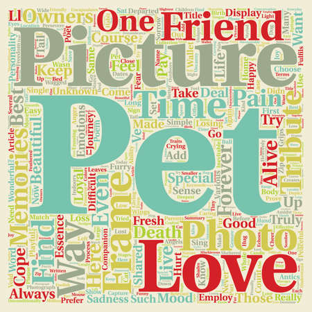 Pet Picture Frames a Because It Is One Of The Best Tributes text background wordcloud concept