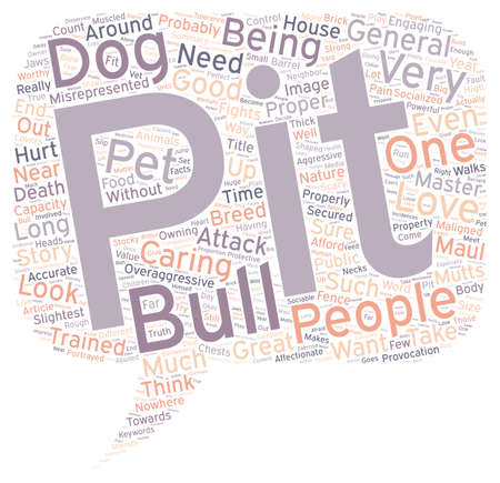 worthy: Pit Bulls Are Worthy Pets text background wordcloud concept