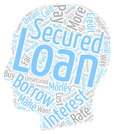 Please Explain What A Secured Loan Is text background wordcloud concept Illustration