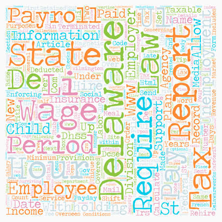 aspects: Payroll Delaware Unique Aspects of Delaware Payroll Law and Practice text background wordcloud concept