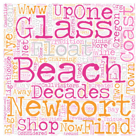oregon coast: Oregon Coast Town Revisits Glory of Glass Floats text background wordcloud concept