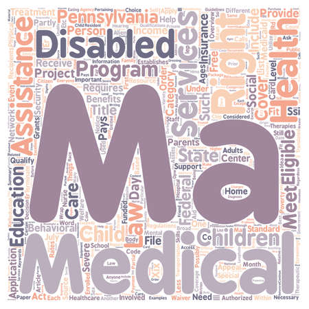medicaid: Overview Of Medical Assistance For Persons With Disabilities Ages 3 21 text background wordcloud concept