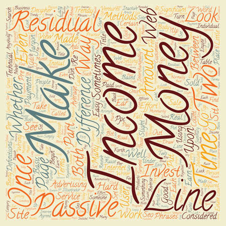 Passive And Residual On line Income Is There A Difference text background wordcloud concept