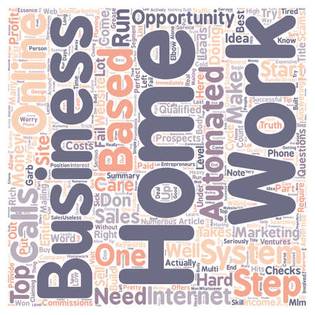 opportunity concept: One Step System A perfect home business online opportunity text background wordcloud concept
