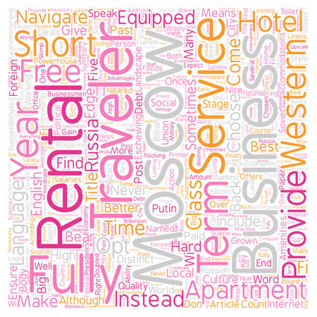 rentals: Moscow Apartment Rentals Give Business Travelers an Edge text background wordcloud concept