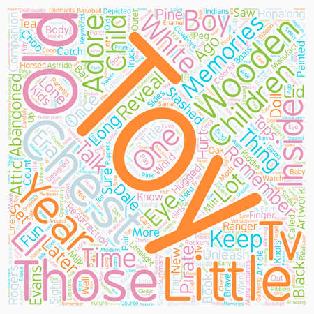 toy chest: Memories Of A Wooden Toy Chest text background wordcloud concept