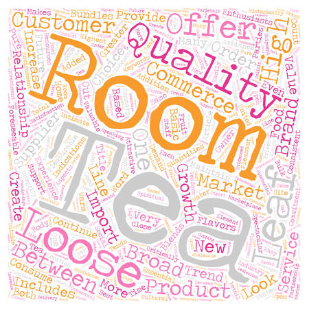 Loose Leaf Tea and the Tea Room A Valuable Partnership text background wordcloud concept