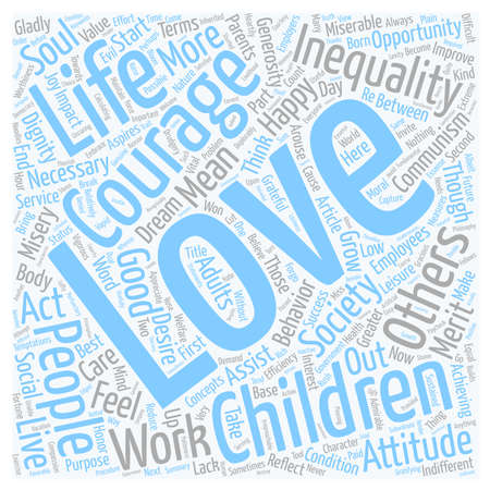 courage: Love and Courage text background wordcloud concept