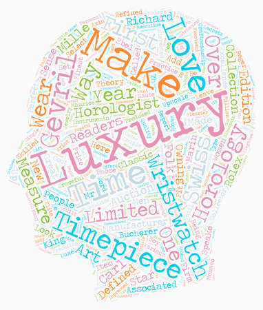 Luxe Wristwatches of Excellence text background wordcloud concept Illustration