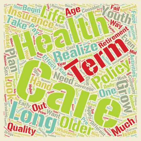 long term: Long Term Care Health Insurance A Closer Look text background wordcloud concept