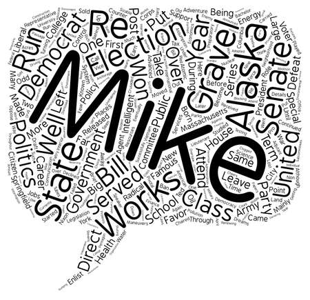 Mike Gravel Democrat text background wordcloud concept