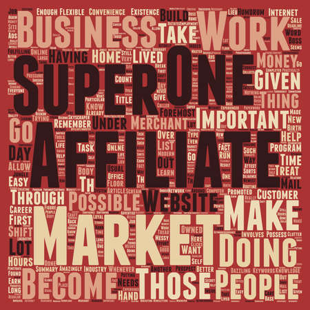 become: Learn To Become A Super Affiliate text background wordcloud concept