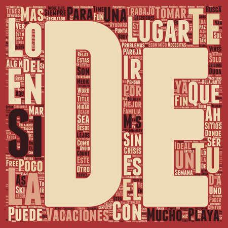 en: Las Vacaciones son la Mejor Solucion Para Relajarte text background wordcloud concept Illustration
