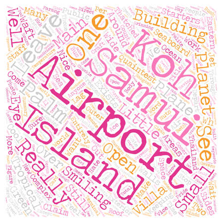 samui: Koh Samui Airport text background wordcloud concept