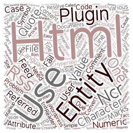 syndication: HTML Character Entities Problems For RSS Readers text background wordcloud concept Illustration