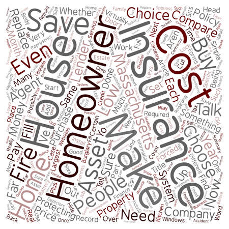 homeowner: How To Compare Low Cost Homeowner s Insurance In Massachusetts text background wordcloud concept