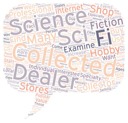 sci: How to Find Sci Fi Collectable Dealers 1 text background wordcloud concept Illustration