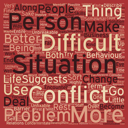 difficult lives: How to Deal With Difficult People text background wordcloud concept