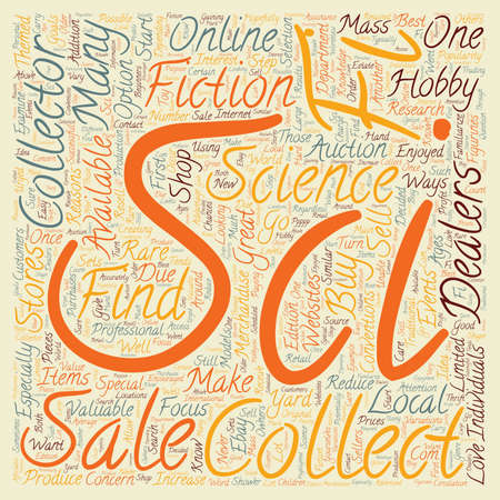 collectors: How to Find Sci Fi Collectibles Available For Sale text background wordcloud concept