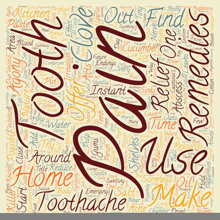 toothache: Home Remedies for Toothache Pain Relief text background wordcloud concept
