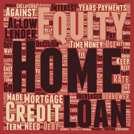 valuables: Home Equity Loans A Great Source To Explore text background wordcloud concept
