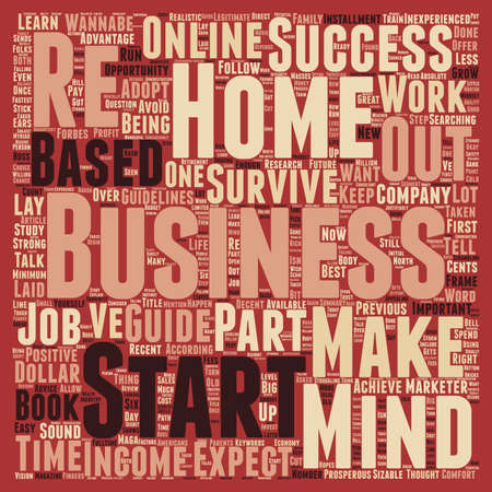 Home Based Business A Wannabe s Survival Guide Part text background wordcloud concept Illustration