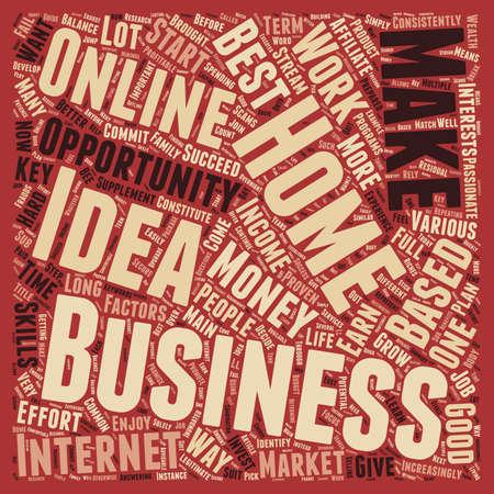 constitute: Home Based Business Idea Key Factors That Constitute The Best Home Business text background wordcloud concept Illustration