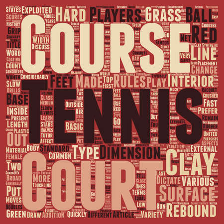 different courses: Different Type Of Tennis Courts text background wordcloud concept