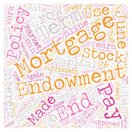endowment: Endowment Mortgages text background wordcloud concept Illustration