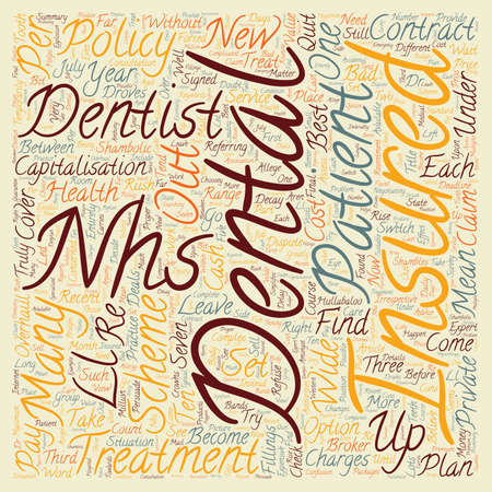 nhs: Dental Insurance The Nhs In Dental Shambles text background wordcloud concept Illustration