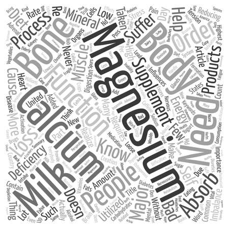 needs: Did You Know Calcium Needs Magnesium To Be Absorbed text background wordcloud concept Illustration