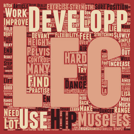 improving: Developing strength and improving the height of leg in a developpe text background wordcloud concept Illustration