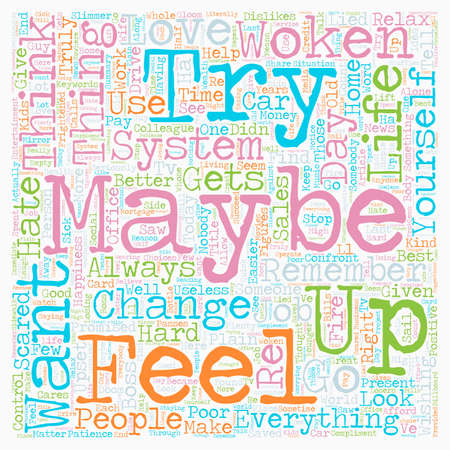 maybe: Change Your Life In Just Days text background wordcloud concept