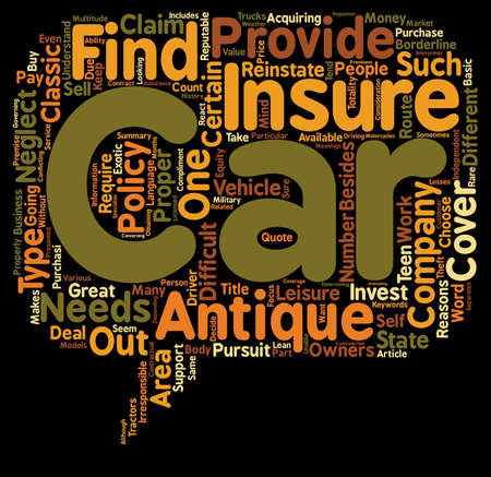antiques: Car Insurance For An Antique Car Route To Get Antique Car Insurance text background wordcloud concept