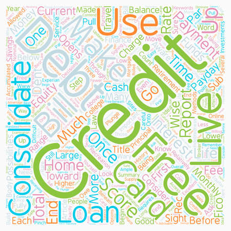 consolidate: Consolidate And Live Debt Free text background wordcloud concept