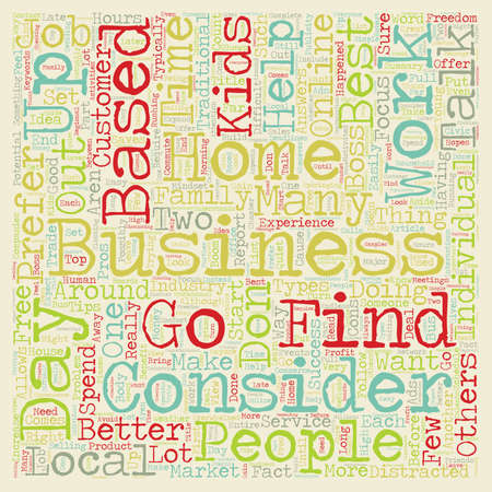 based: Consider The Pros And Cons Of A Home Based Business text background wordcloud concept Illustration