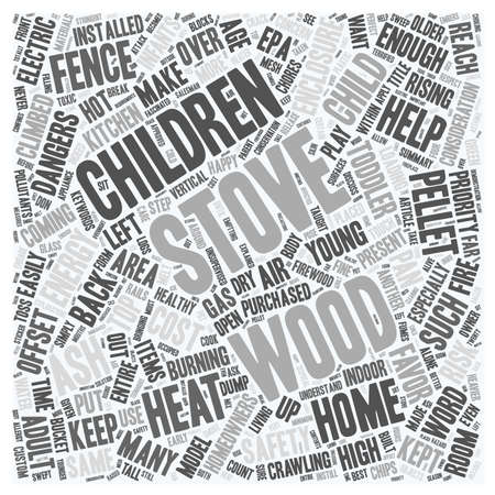 the children s: Children s Safety for the Wood Stove Owner text background wordcloud concept Illustration