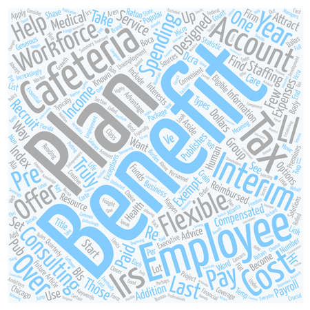 Cafeteria Benefits and Your Workforce text background wordcloud concept Illustration