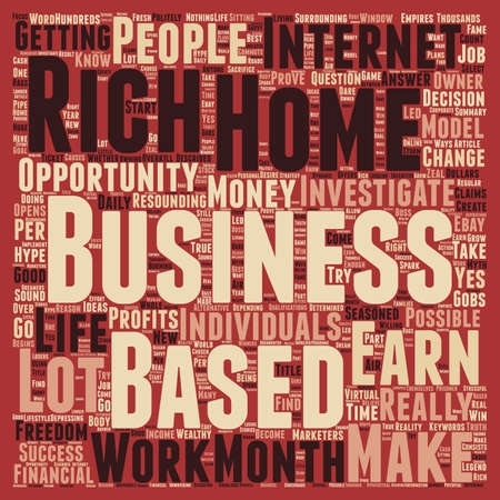 based: Can A Home Based Business Make You Rich text background wordcloud concept Illustration