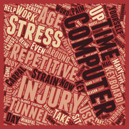 computer use: Computer Use And Repetitive Stress Injuries text background wordcloud concept