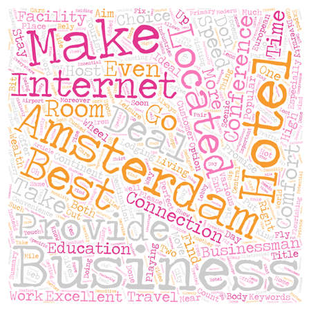 make summary: Business Hotels In Amsterdam Your Comfort Their Business text background wordcloud concept Illustration