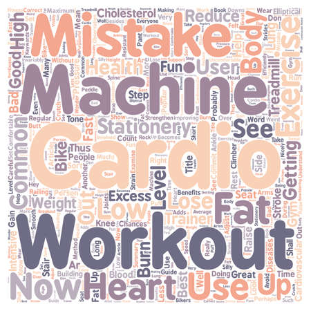 cardio workout: Common Cardio Exercise Workout Mistakes On Cardio Machines text background wordcloud concept