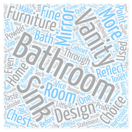 room to let: Bathroom Vanities Let Your Powder Room Vanity Reflect Shameless Good Taste In Bath Design text background wordcloud concept Illustration