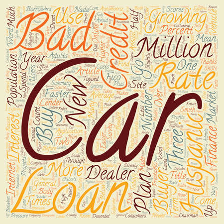 car loans: Bad Credit Car Loans For Hispanic Buyers text background wordcloud concept